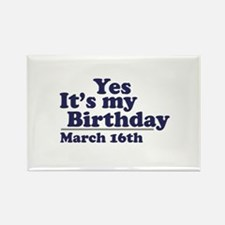 March 16 Birthday Rectangle Magnet