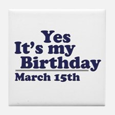 March 15 Birthday Tile Coaster