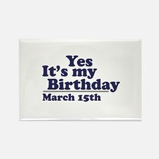 March 15 Birthday Rectangle Magnet