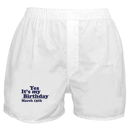 March 15 Birthday Boxer Shorts