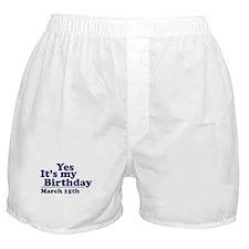 March 15 Birthday Boxer Shorts