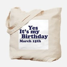 March 15 Birthday Tote Bag