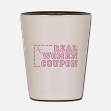 REAL WOMEN COUPON Shot Glass