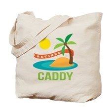 Retired Caddy Tote Bag