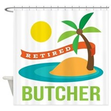 Retired Butcher Shower Curtain