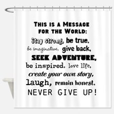 This is a Message for the World Shower Curtain