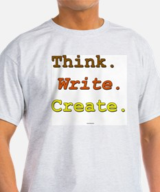 Think. Write. Create. T-Shirt
