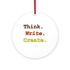 Think. Write. Create. Round Ornament