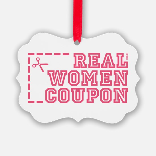 REAL WOMEN COUPON Ornament