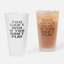 Cant Win Drinking Glass