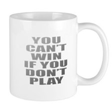 Cant Win Mugs