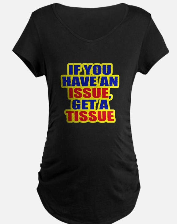 Tissue Issue Maternity T-Shirt
