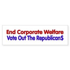 End Corporate Welfare Bumper Bumper Sticker
