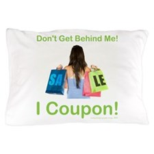 I COUPON! Pillow Case