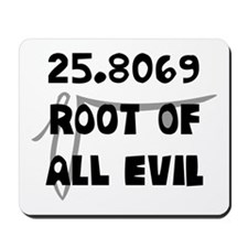 Root of All Evil (666) Mousepad