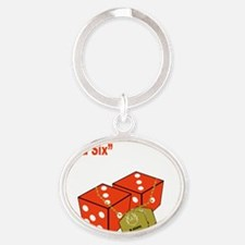 Roll the Hard Six final  Oval Keychain
