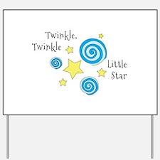 Twinke, Twinkle Little Star Yard Sign