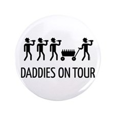 "Daddies On Tour (Father's Day) 3.5"" Button"