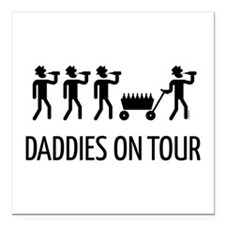 "Daddies On Tour (Father' Square Car Magnet 3"" x 3"""