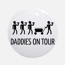 Daddies On Tour (Father's Day) Round Ornament