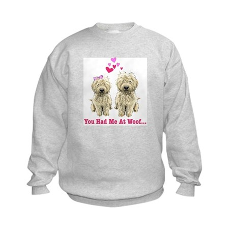 You Had me at Woof Kids Sweatshirt
