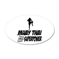 muay thai is my superpower 20x12 Oval Wall Decal
