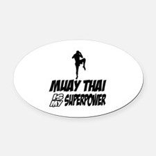 muay thai is my superpower Oval Car Magnet