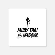 """muay thai is my superpower Square Sticker 3"""" x 3"""""""