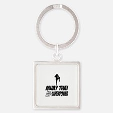 muay thai is my superpower Square Keychain