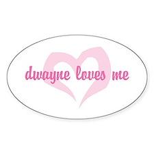 """dwayne loves me"" Oval Decal"