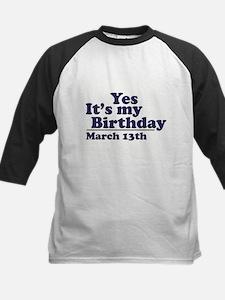 March 13 Birthday Kids Baseball Jersey