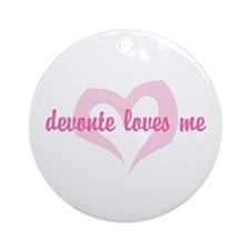 """devonte loves me"" Ornament (Round)"