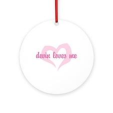 """devin loves me"" Ornament (Round)"