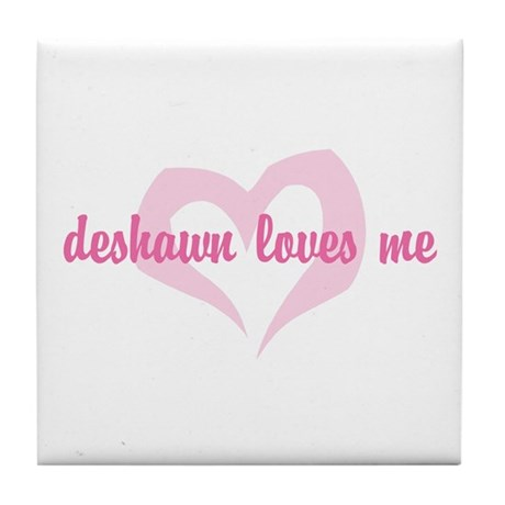 """deshawn loves me"" Tile Coaster"