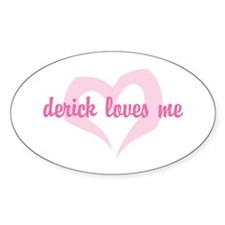 """derick loves me"" Oval Decal"