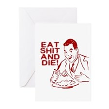 EAT SHIT AND DIE ANTI VALENTINES DAY Greeting Card