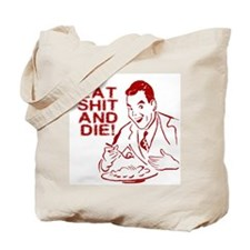 EAT SHIT AND DIE ANTI VALENTINES DAY Tote Bag