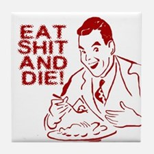 EAT SHIT AND DIE ANTI VALENTINES DAY Tile Coaster