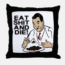 EAT SHIT AND DIE ANTI VALENTINES DAY Throw Pillow