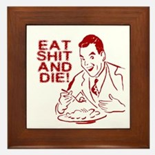 EAT SHIT AND DIE ANTI VALENTINES DAY Framed Tile