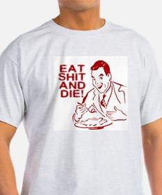 EAT SHIT AND DIE ANTI VALENTINES DAY Ash Grey T-Sh