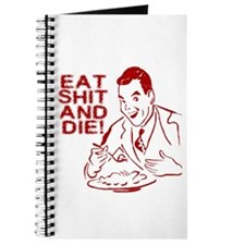 EAT SHIT AND DIE ANTI VALENTINES DAY Journal