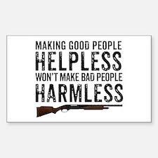 Making Good People Helpless Decal