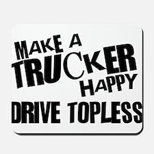 Make a Trucker Happy Mousepad