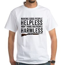 Making Good People Helpless T-Shirt