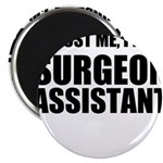 Trust Me, Im A Surgeon Assistant Magnets