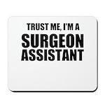 Trust Me, Im A Surgeon Assistant Mousepad