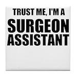 Trust Me, Im A Surgeon Assistant Tile Coaster