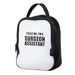 Trust Me, Im A Surgeon Assistant Neoprene Lunch Ba