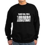 Trust Me, Im A Surgeon Assistant Sweatshirt